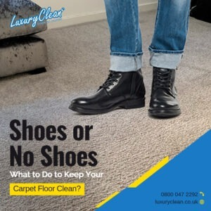 Shoes or No Shoes – What to Do to Keep Your Carpet Floor Clean?