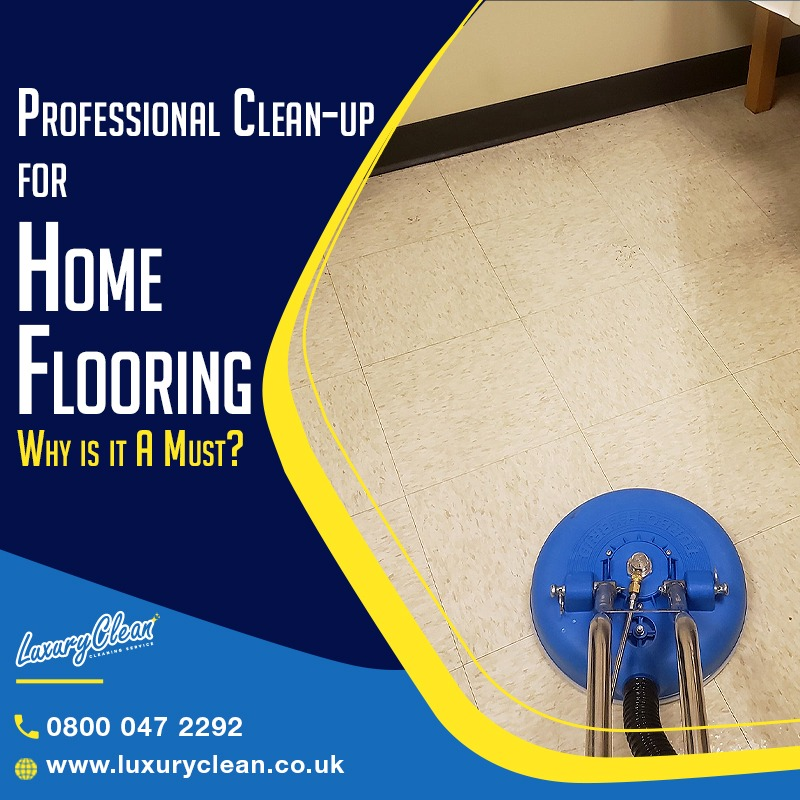 Why is it Necessary to Get Your Home Floors Professionally Cleaned?
