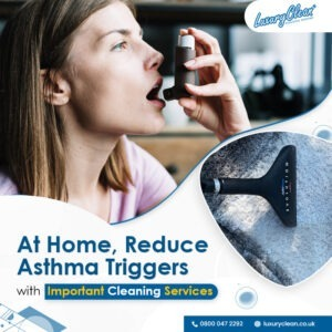 Reduce Asthma Triggers at Home with Important Cleaning Services
